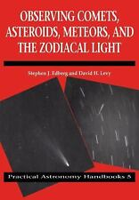 Practical Astronomy Handbooks: Observing Comets, Asteroids, Meteors, and....