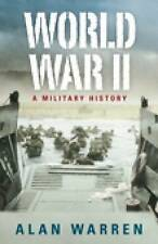 New, World War II: A Military History, Alan Warren, Book