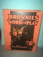 1926 Children's Book BROWNIES AT WORK AND PLAY N. Moore Banta USA Illustrated