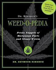 Dr. Kindbud's Weed-O-Pedia: Primo Nuggets of Marijuana Facts and Stoner Trivia