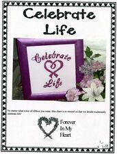 Cross Stitch Chart - Forever In My Heart  - Celebrate Life