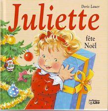 * Juliette fête Noël *  doris Lauer * Editions Lito * album enfant 3 / 6 ans