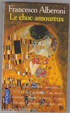 Francesco Alberoni - Le choc amoureux - Klimt en couverture.TBE.