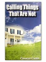 Calling Things That Are Not - by Charles Capps