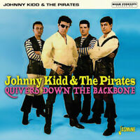 Johnny Kidd & The Pirates : Quivers Down the Backbone CD (2019) ***NEW***