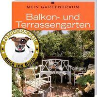 Mein Gartentraum: Balkon- und Terrassengarten (Praxis-Ratgeber v. Max Kirschner)