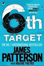 JAMES PATTERSON ___ 6TH TARGET __ BRAND NEW A FORMAT ___ FREEPOST UK