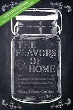 Flavors of Home : A Guide to Wild Edible Plants of the San Francisco Bay Area...