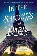 Amazing Historical Mystery! In The Shadows of Paris By Claude Izner