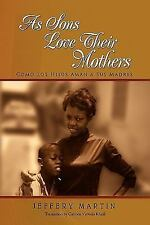 As Sons Love Their Mothers : Como Los Hijos Aman a Sus Madres by Jefferey...