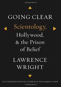 Going Clear: Scientology, Hollywood, and the Prison of Be... by Wright, Lawrence