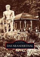Das Neanderthal Stadt NRW Geschichte Bildband Bilder Buch Fotos AK Archivbilder