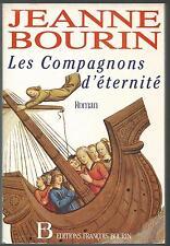 Les compagnons d'eternite.Jeanne BOURIN.Dédicacé B012