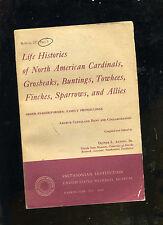 Life Histories of North American Rosebeaks, Buntings, Towhees, Finches, et al.