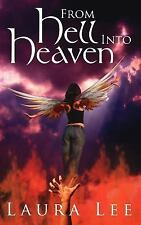 From Hell into Heaven by Laura Lee (2006, Paperback)