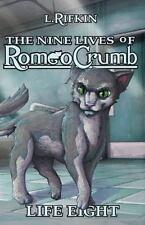 The Nine Lives of Romeo Crumb: Life Eight Nine Lives of Romeo Crumb Quality