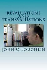 Revaluations and Transvaluations by John O'Loughlin (2015, Paperback)