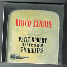 BRICO JARDIN - PETIT ROBERT ET LE MYSTÈRE DU FRIGIDAIRE - LIVRE + CD - NEUF