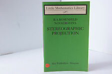 STEREOGRAPHIC PROJECTION BY B. A. ROSENFELD & N. D. SERGEEVA -LITTLE MATHEMATICS
