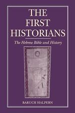 First Historians : The Hebrew Bible and History by Baruch Halpern (2003,...