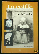 BOOK French Folk Costume Coiffe bonnet cap Touraine folklore history culture art