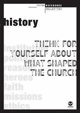 History: Think for Yourself About What Shaped the Church (TH1NK Reference Collec