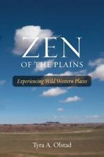 Zen of the Plains: Experiencing Wild Western Places Southwestern Nature Writing
