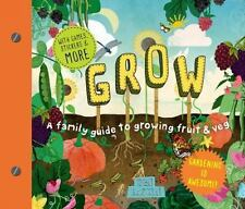 Discover Together Guides: Grow : A Family Guide to Growing Fruits and...
