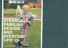 Strangely Familiar: Design and Everyday Life by Bell, Jonathan, Hunt, Jamer, Be