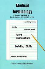 NEW Medical Terminology: A Student Workbook by Linda Rener-Mundorff