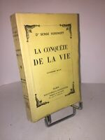 La conquête de la vie par Serge Voronoff 1928