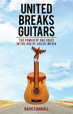 NEW - United Breaks Guitars: The Power of One Voice in the Age of Social Media