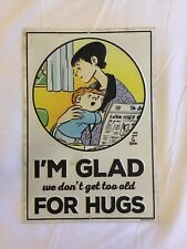 Vintage Inspired FAMILY CIRCUS METAL SIGN Im Glad We Dont Get Too Old For Hugs