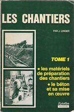 LES CHANTIERS di J. Linger 2 tomi - 1971 Eyrolles