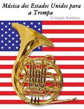 Música Dos Estados Unidos para a Trompa : 10 Canções Patrióticas by Uncle Sam...