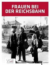 Frauen bei der Reichsbahn von Udo Kandler (2014, Gebundene Ausgabe)