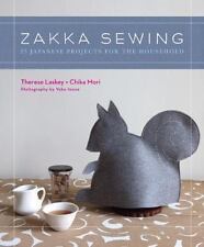 Zakka Sewing : 25 Japanese Projects for the Household by Therese Laskey and Chik