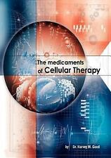 The Medicaments of Cellular Therapy by Harvey M. Good (2006, Paperback)
