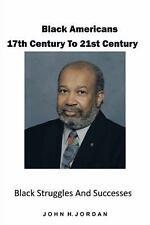 Black Americans 17th Century to 21st Century: Black Struggles and Successes (Har