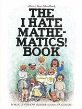 The I Hate Mathematics! Book (A Brown Paper School Book), M Burns / M. Weston