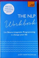 The NLP Workbook: Use Neuro-Linguistic Programming to change your life New P/B