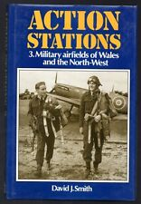 ACTION STATIONS 3. Military Airfields of Wales and the North-West HC BOOK