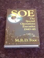M R D Foot - SOE: The Special Operations Executive 1940-46 HC/DJ