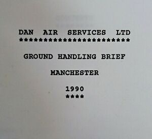 DAN AIR SERVICES LTD - GROUND HANDLING BRIEF - MANCHESTER 1990 - 30 PAGES