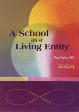 A School as  Living Entity: The Growth and Development of a School as a Living