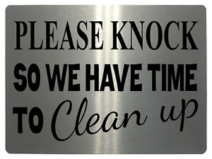 W491 PLEASE KNOCK SO WE HAVE TIME TO CLEAN UP Metal Aluminium Plaque Sign Door