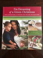 I'm Dreaming of a Green Christmas : Gifts, Decorations, and Recipes That Use...