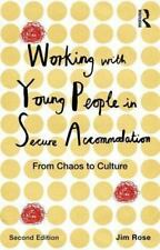 Working with Young People in Secure Accommodation: From Chaos to Culture (Paperb
