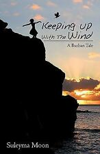 Keeping up with the Wind by Kalilah Shambry (2009, Paperback)