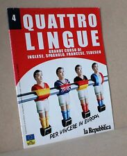 Quattro lingue 4 - grande corso di inglese, spagnolo, francese, tedesco